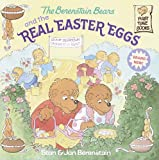 The Berenstain Bears And The Real Easter Eggs (Turtleback School & Library Binding Edition) (Berenstain Bears First Time Books (Prebound)) (0613641531) by Jan