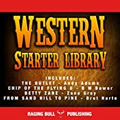 Western Starter Library (Annotated): Classic Western Box Sets Book 1 | Andy Adams, B. M. Bower, Zane Grey, Bret Harte,  Raging Bull Publishing