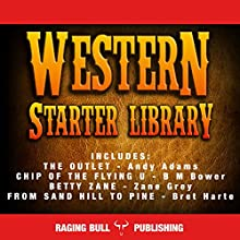 Western Starter Library (Annotated): Classic Western Box Sets, Book 1 Audiobook by Andy Adams, B. M. Bower, Zane Grey, Bret Harte,  Raging Bull Publishing Narrated by Philip Benoit