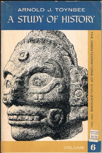 The Disintegrations of Civilizations, Part Two (A Study of History Volume 6) PDF