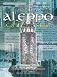 Aleppo: City of Scholars (1578190568) by David Sutton