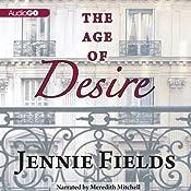 The Age of Desire | [Jennie Fields]