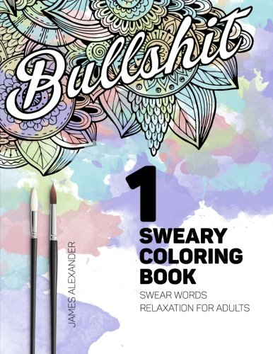 Download Sweary Coloring Book: Swear Words Relaxation for Adults with Mandalas & Paisley Designs (Swear Word Adult Coloring Book) (Volume 1)