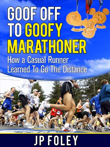 Goof Off to Goofy Marathoner. How a Casual Runner Learned To Go The Distance