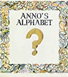 Anno's Alphabet, an Adventure in Imagination (0370012755) by Anno, Mitsumasa