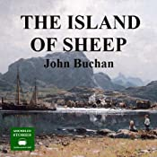 The Island of Sheep: A Richard Hannay Thriller, Book 5 | [John Buchan]