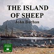 The Island of Sheep: A Richard Hannay Thriller, Book 5 | [John Buchan]