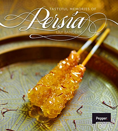 Tasteful memories of Persia by Lily Bandehy