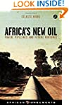 Africa's New Oil: Power, Pipelines an...