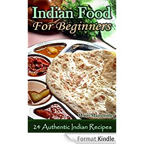 Indian Food For Beginners - 24 Authentic Indian Recipes