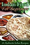 Indian Food For Beginners - 24 Authen...