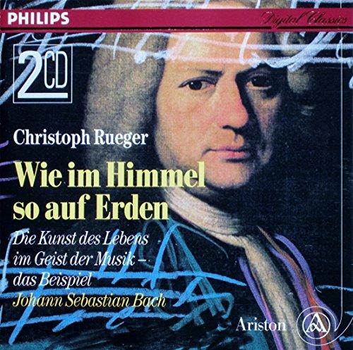 christoph-rueger-wie-im-himmel-so-auf-erden-die-kunst-des-lebens-im-geist-der-musik-das-beispiel-js-
