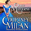 Once Upon a Marquess: Worth Saga, Volume 1 Audiobook by Courtney Milan Narrated by Rosalyn Landor