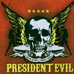 President Evil -  Thrash `n Roll Asshole Show
