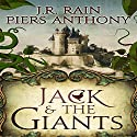 Jack and the Giants Audiobook by Piers Anthony, J.R. Rain Narrated by Eric Stuart