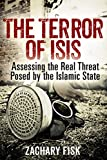 The Terror of ISIS: Assessing the Real Threat Posed by the Islamic State