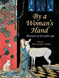 By a Woman's Hand: Illustrators of the Golden Age (Dover Books on Fine Art)