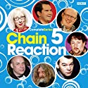 Chain Reaction: Complete Series 5  by BBC4 Narrated by Cast