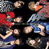 Dream After Dream 〜夢から醒めた夢〜-AAA