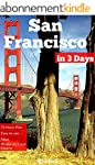 San Francisco in 3 Days : A 72 Hours...