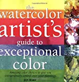 Watercolor Artists Guide to Exceptional Color