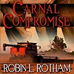 Carnal Compromise | Robin L. Rotham