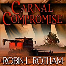 Carnal Compromise (       UNABRIDGED) by Robin L. Rotham Narrated by CJ Bloom