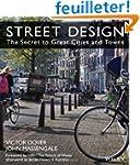 Street Design: The Secret to Great Ci...