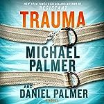 Trauma: A Novel | Michael Palmer,Daniel Palmer