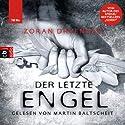 Der letzte Engel Hörbuch von Zoran Drvenkar Gesprochen von: Martin Baltscheit