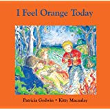 I Feel Orange Todayby Patricia Godwin