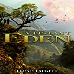 A Distant Eden: Volume 1 | Lloyd Tackitt