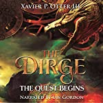 The Dirge: The Quest Begins | Xavier P. Otter
