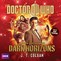 Doctor Who: Dark Horizons (       UNABRIDGED) by J. T. Colgan Narrated by Neve McIntosh