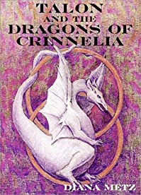 Talon And The Dragons Of Crinnelia by Diana Metz ebook deal