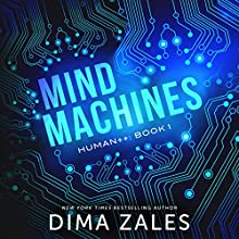 Mind Machines Audiobook by Dima Zales Narrated by William Dufris