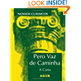 Pero Vaz de Caminha: A Carta (Portuguese Edition)