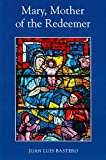 Mary, Mother of the Redeemer: A Mariology Textbook (Paperback)