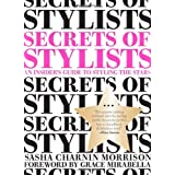 Secrets of Stylists: An Insider's Guide to Styling the Stars ~ Sasha Charnin Morrison