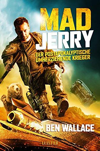 mad-jerry-der-postapokalyptische-umherziehende-krieger-roman-german-edition