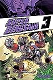 Super Dinosaur, Vol. 3