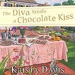 The Diva Steals a Chocolate Kiss: Domestic Diva Series, Book 9 | Krista Davis