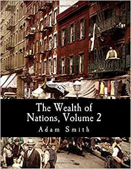 The Wealth Of Nations, Volume 2 (Large Print Edition)