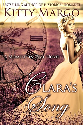 Book: Clara's Song (A Moment in Time Novel Book 1) by Kitty Margo