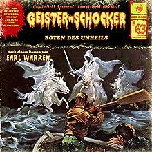 Boten des Unheils (Geister-Schocker 63) Hörspiel von Earl Warren Gesprochen von: Martin Kautz, Norman Matt, Roland Wolf, Sarah Riedel