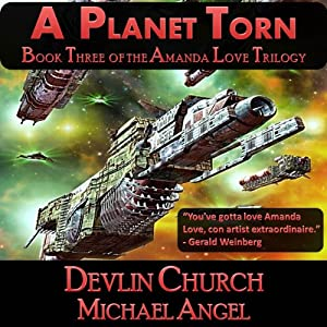 A Planet Torn: The Amanda Love Trilogy, Book Three | [Devlin Church, Michael Angel]