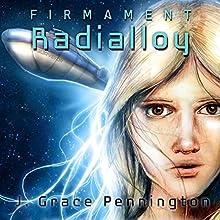 Firmament: Radialloy Audiobook by J. Grace Pennington Narrated by J. Grace Pennington