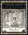 Nature Spirits: Wyrd Lore and Wild Fe...
