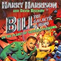 Bill, the Galactic Hero: The Planet of Tasteless Pleasure (       UNABRIDGED) by Harry Harrison Narrated by Christian Rummel