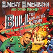 Bill, the Galactic Hero: The Planet of Tasteless Pleasure | Harry Harrison